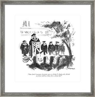 Our ?nal Honorary Doctorate Goes To John P. Lind Framed Print