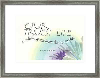 Our Truest Life Framed Print