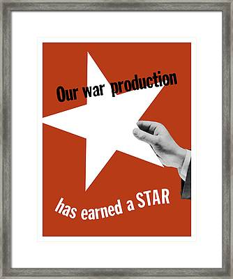 Our War Production Has Earned A Star Framed Print by War Is Hell Store