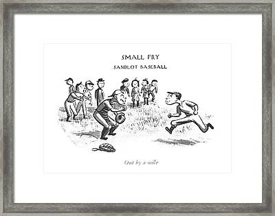 Out By A Mile Framed Print by William Steig
