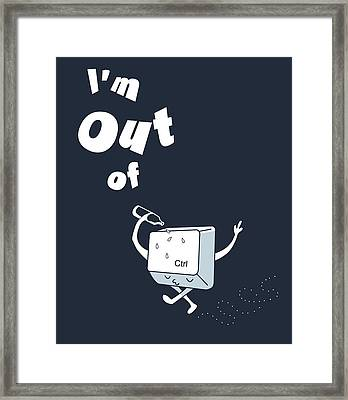 Out Of Ctrl Framed Print