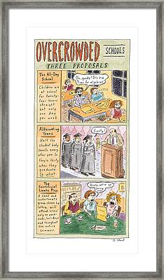 Overcrowded Schools Three Proposals Framed Print by Roz Chast
