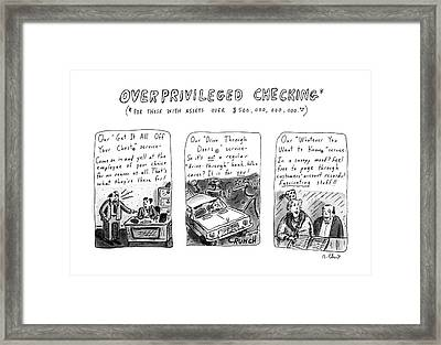 Overprivileged Checking Framed Print by Roz Chast