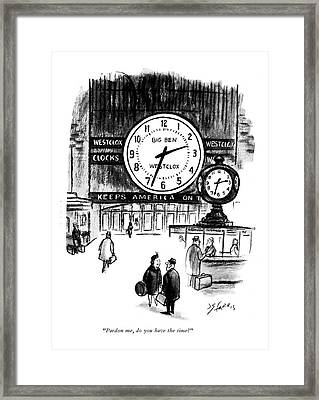 Pardon Me, Do You Have The Time? Framed Print