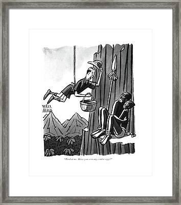 Pardon Me. Have You Seen Any Condor Eggs? Framed Print by Peter Arno