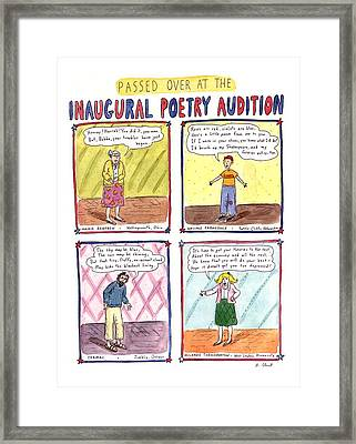 Passed Over At The Inaugural Poetry Audition Framed Print by Roz Chast