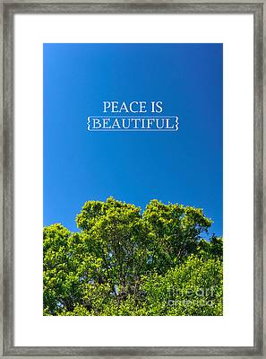 Peace Is Beautiful Framed Print by Liesl Marelli