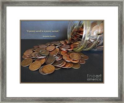 Penny Saved Penny Earned - Benjamin Franklin Framed Print by Ella Kaye Dickey