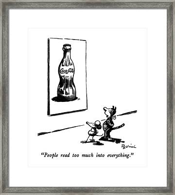People Read Too Much Into Everything Framed Print by Eldon Dedin