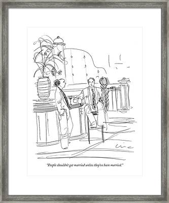 People Shouldn't Get Married Unless They've Framed Print