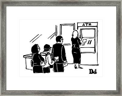 People Stand In Line At Atm Which Is An Automatic Framed Print by Drew Dernavich