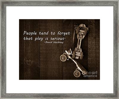 People Tend To Forget That Play Is Serious Framed Print