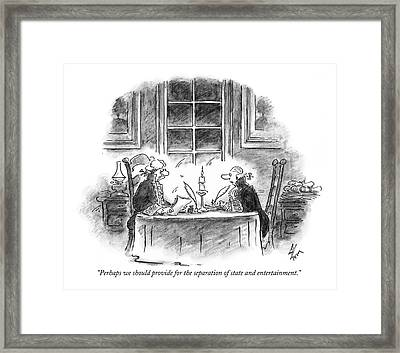 Perhaps We Should Provide For The Separation Framed Print by Frank Cotham