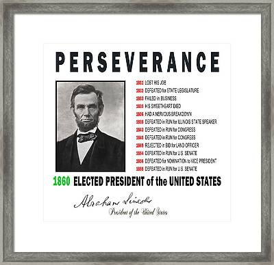 Perseverance Of Abraham Lincoln Framed Print