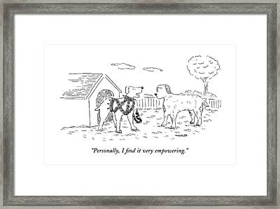 Personally, I Find It Very Empowering Framed Print
