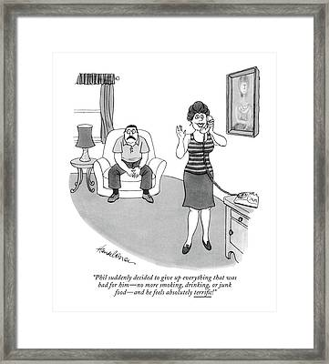 Phil Suddenly Decided To Give Up Everything That Framed Print