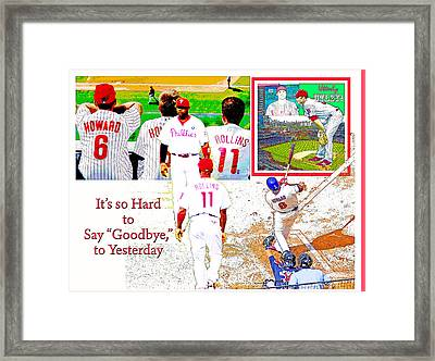 Philadelphia Phillies Goodbye To Yesterday Framed Print by A Gurmankin