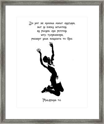 Philippians 4 Do Not Be Anxious Pray Framed Print by Denise Beverly