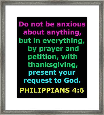 Philippians Chapter 4 Verse 6 Framed Print by Ester  Rogers