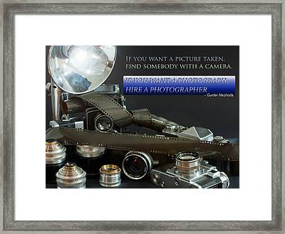 Framed Print featuring the photograph Photographer Quote by Gunter Nezhoda