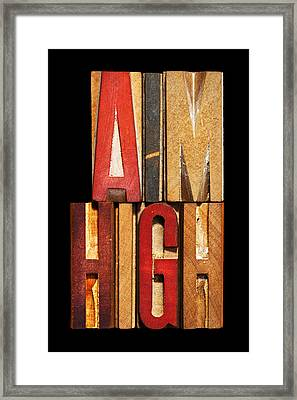 Phrase Aim High Framed Print by Donald  Erickson
