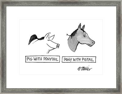 Pig With Ponytail Pony With Pigtail: Title Framed Print by Peter Steiner