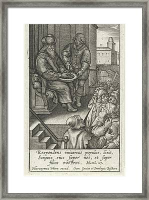 Pilate Washes His Hands In Innocence, Hieronymus Wierix Framed Print by Hieronymus Wierix