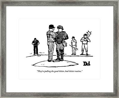 Pitcher And Catcher Stand On Pitcher's Mound Framed Print by Drew Dernavich