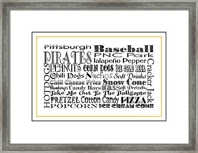 Pittsburgh Pirates Baseball Game Day Food 3 Framed Print
