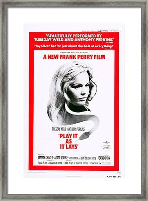 Play It As It Lays, Us Poster, Tuesday Framed Print