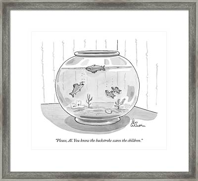 Please, Al. You Know The Backstroke Scares Framed Print