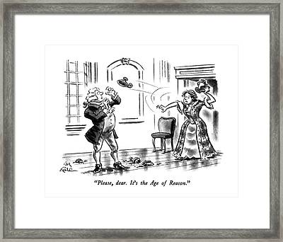 Please, Dear.  It's The Age Of Reason Framed Print by Ed Fisher
