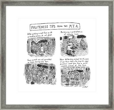 'politeness Tips From The M.t.a.' Framed Print by Roz Chast