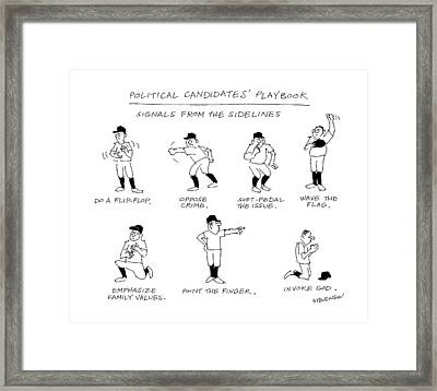 Political Candidates' Playbook Signals Framed Print by James Stevenson