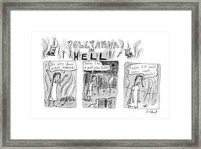Pollyanna In Hell Framed Print by Roz Chast