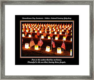 Poor Is The Nation That Has No Heroes.  Shameful Is The One That Having Them Forgets - Gettysburg Framed Print by Michael Mazaika