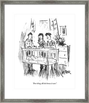 Poor Thing. All She Knows Is War Framed Print by Robert Weber