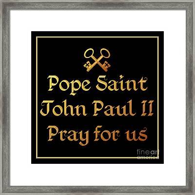 Framed Print featuring the digital art Pope Saint John Paul II Pray For Us by Rose Santuci-Sofranko
