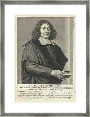Portrait Of Frans Burman Framed Print by Johannes Willemsz. Munnickhuysen And Adrianus Pars
