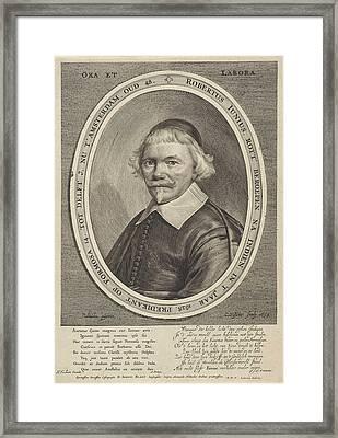 Portrait Of Robert Junius, Print Maker Cornelis Visscher II Framed Print by Cornelis Visscher Ii And Anthonie Palamedesz. And Arnoldus Montanus