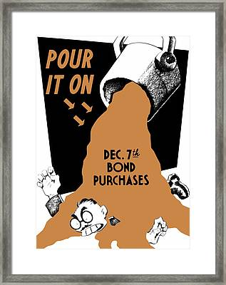 Pour It On December 7th Bond Purchases Framed Print by War Is Hell Store