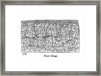 Power Outage Framed Print by William Steig