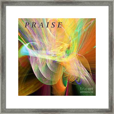 Framed Print featuring the digital art Praise by Margie Chapman