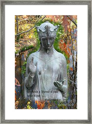 Framed Print featuring the photograph Pretend A Virtue by Patricia Januszkiewicz
