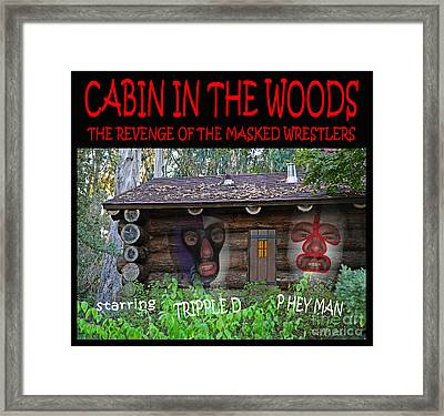 Pro Wrestling Horror Movie Cabin In The Woods Framed Print