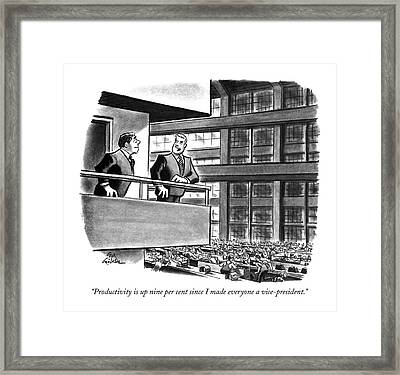 Productivity Is Up Nine Per Cent Since I Made Framed Print by Ed Fisher