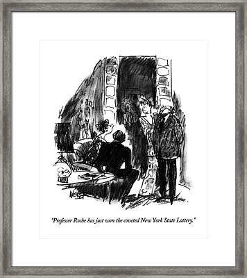 Professor Roche Has Just Won The Coveted New York Framed Print by Robert Weber