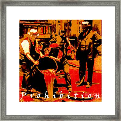 Prohibition With Text 20130218 Framed Print by Wingsdomain Art and Photography