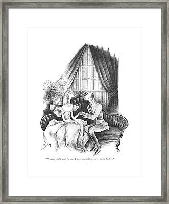 Promise You'll Wait For Me. I Want Something Real Framed Print