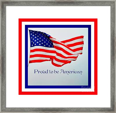 Proud To Be American Framed Print
